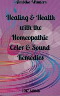 Healing & Health  with Homeopathic Color & Sound Remedies