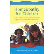 Homeopathy for Children - A Parent's Guide